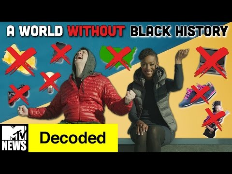 A World Without Black History | Decoded | MTV News