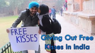 Giving out free kisses in India!