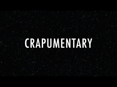 CRAPUMENTARY! Crap Films presents a Crappy Production