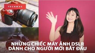 Những chiếc máy ảnh DSLR dành cho người mới bắt đầu!