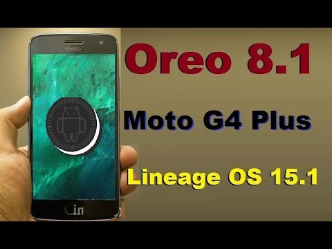 How to Update Android Oreo 8.1 in Motarola Moto G4 Plus (athene) Lineage OS 15.1 Install and review