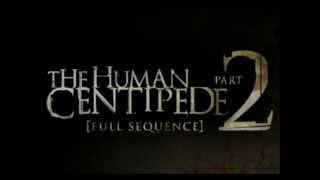 The Human Centipede 2 (Full Sequence) -