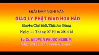 PGHH- Giải Đáp Nghi Vấn 11-07-2014 Huyện Chợ Mới Tỉnh An Giang Tu Sĩ Nguyễn Phước Nghiêm