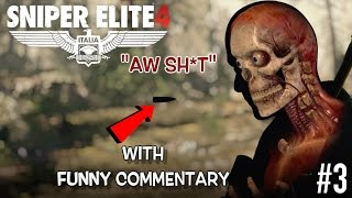 FUNNY SNIPER ELITE 4 GAMEPLAY #3! ( COMMENTARY BY ITSREAL85)