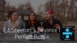 Ed Sheeran x Beyonce | Perfect Duet (Reaction) | The Millennial Chisme