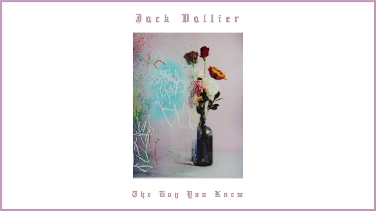 Jack Vallier - The Boy You Knew