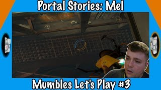 The Story Continues! - Portal Stories: Mel Gameplay - Mumbles Let's Play #3
