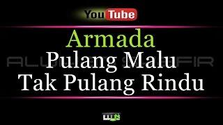 download lagu Karaoke Armada - Pulang Malu Tak Pulang Rindu gratis
