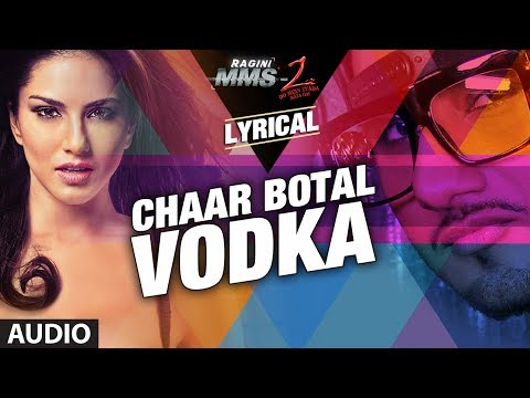 Chaar Botal Vodka Lyrical Video Ragini Mms 2 | Yo Yo Honey Singh, Sunny Leone video
