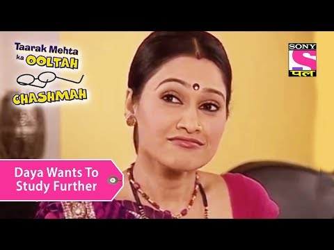 Your Favorite Character | Daya Wants To Study Further | Taarak Mehta Ka Ooltah Chashmah