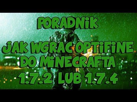 Jak Zainstalować Optifine Do Wersji Minecraft 1.7.2/1.7.4
