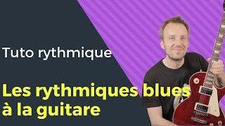 Comment jouer des rythmiques blues à la guitare ?