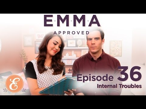 Internal Troubles - Emma Approved Ep: 36