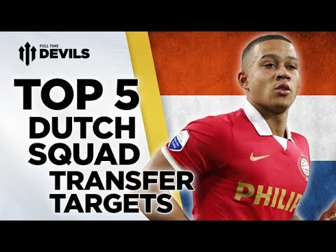 Top 5 Dutch Squad Transfer Targets | Manchester United  | World Cup