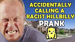 Accidentally Calling a Racist Hillbilly - Ownage Pranks