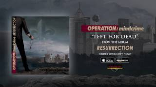 Operation: MINDCRIME - Left For Dead (audio)