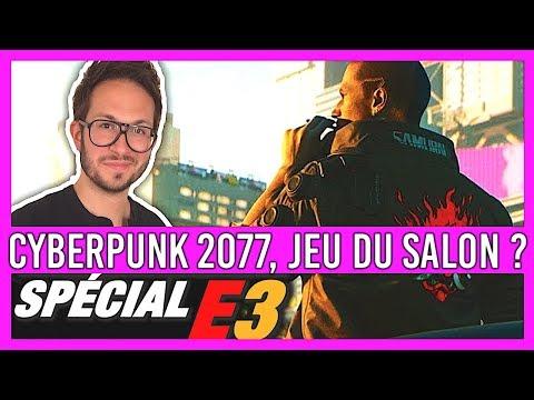 CYBERPUNK 2077, LE JEU DE L'E3 2018 ? Toutes les infos
