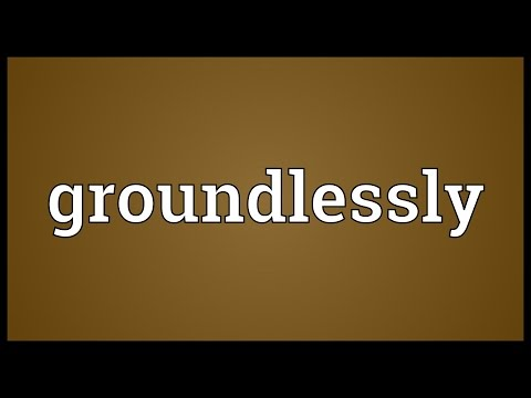 Header of groundlessly