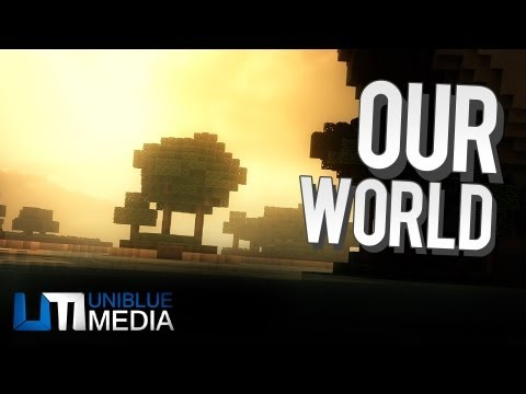 """Our World"" (Minecraft w/ Sonic Ether"