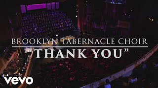 The Brooklyn Tabernacle Choir - Thank You (Live Performance Video)