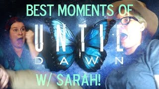 (MONTAGE) BEST MOMENTS OF UNTIL DAWN! w/ Special Guest Sarah!