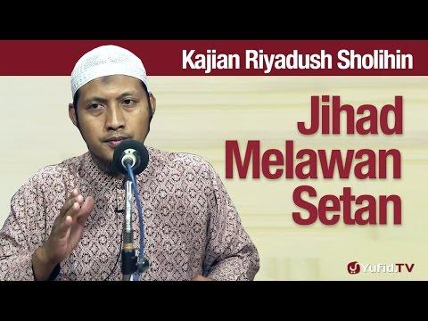 Kajian Riyadush Sholihin #26: Jihad Melawan Setan - Ustadz Zaid Susanto, Lc