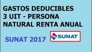 GASTOS DEDUCIBLES 3 UIT - RENTA ANUAL DE 4TA Y 5TA CATEGORIA 2017