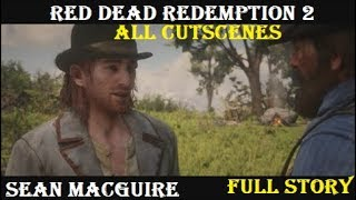 Red Dead Redemption 2: Sean MacGuire (All Cutscenes) Full Story