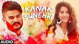 Kanak Sunheri (Full Audio Song) Kadir Thind | Laddi Gill | Latest Punjabi Songs 2018