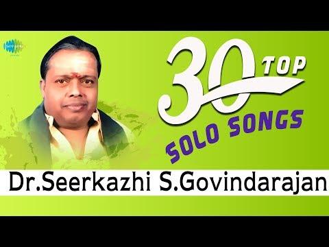 TOP 30 Songs of Dr. Seerkazhi S Govindarajan | One Stop Jukebox | சீர்காழி S கோவிந்தராஜன் | Tamil