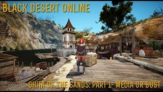[Black Desert] Ghita Of The Sands: Part 1- Media Or Bust