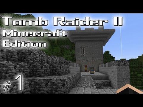 Minecraft: Tomb Raider II Minecraft Edition odc. 1 - The Great Wall -