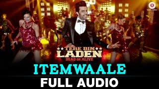 Itemwaale - FULL SONG - Tere Bin Laden : Dead or Alive | Manish Paul, Pradhuman Singh | Ram sampat