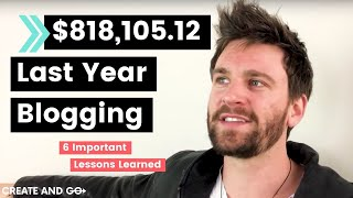 We Made $818,105.12 Last Year Blogging – 6 Most Important Lessons We Learned