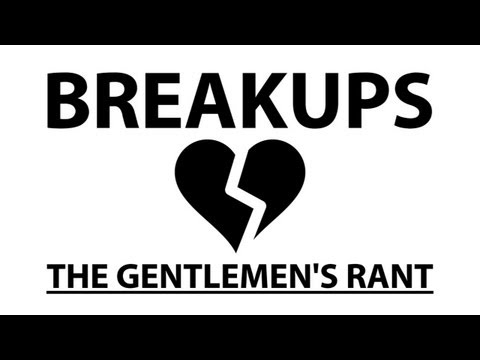 Breakups - The Gentlemen's Rant