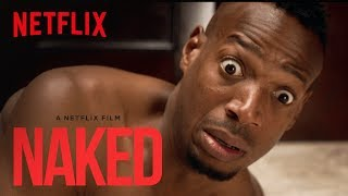Naked | Official Trailer [HD] | Netflix