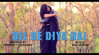 Dil De Diya Hai... ( Reprised Music Video) feat- Rahul Jain / Prashant / Neha / Ravi Sharma