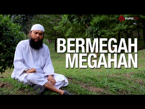 Ceramah Singkat: Bermegah-megahan - Ustadz Sulam Mustareja