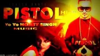 Yo Yo Honey Singh New Song   Pistol Hi Fi   2015