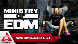 REDBEAT NONSTOP CLUB MIX | EP.74 | Ministry of EDM