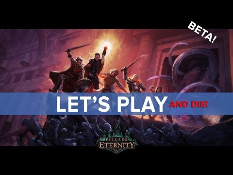 Pillars of Eternity - Let's Play the Backer Beta - And Die! - Eurogamer