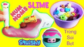 Squishy, Slime, Trứng Sủi Bọt - Chơi Thử 3 Món Num Noms Mới Nhất Mỹ