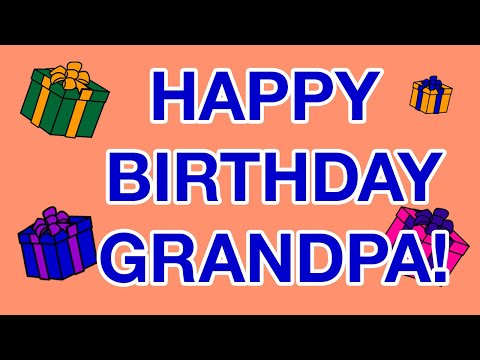 HAPPY BIRTHDAY GRANDPA! birthday cards - YouTube: www.youtube.com/watch?v=nJ1WOm2Aa9Q