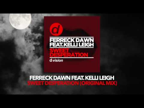 Ferreck Dawn feat  Kelli Leigh - Sweet Desperation (Original Mix)