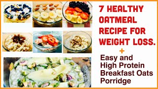 7 HEALTHY OATMEAL RECIPE FOR WEIGHT LOSS | Easy and High Protein Breakfast Oats Porridge |