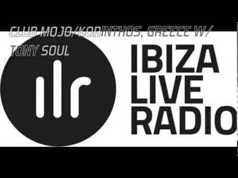 IBIZA LIVE RADIO PRESENTS: MASTER DJ TONY SOUL LIVE @ MOJO KORINTHOS, GREECE VOL DEEP 2