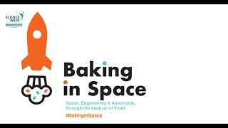 Baking in Space- a British Council of Ireland Science week 2018 event