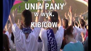 ,, UNIA PANY'' W WYKONANIU KIBICÓW