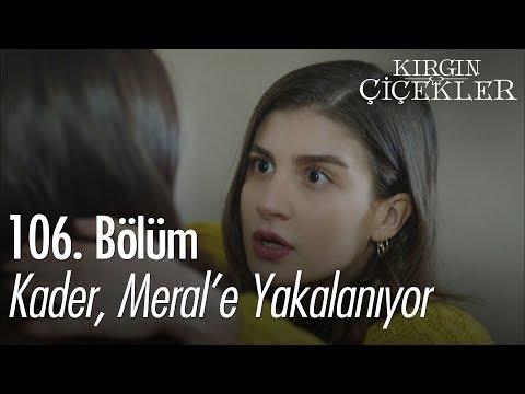 Kader, Meral'e yakalanıyor - Kırgın Çiçekler 106. Bölüm
