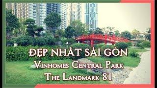 Ngỡ Ngàng Vinhomes Central Park The Landmark 81 | Khu ở của Người Giàu | lang thang sài gòn
